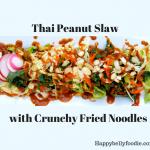 Thai Peanut Slaw with Crunchy Fried Noodles
